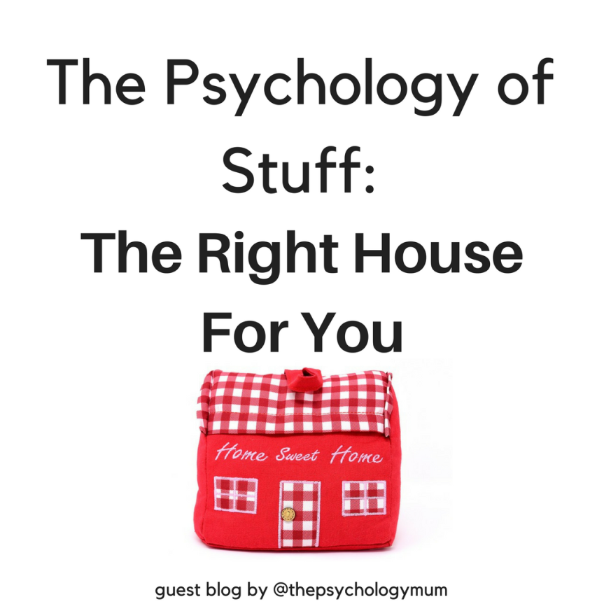 The Psychology of Stuff: The Right House For You.